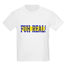 Fuh Real T-Shirt