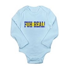 Fuh Real Long Sleeve Infant Bodysuit