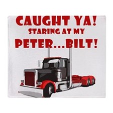 CAUGHT ya! Staring at my PETER! Throw Blanket
