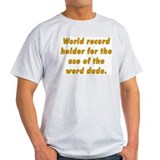world record holder Ash Grey T-Shirt