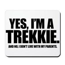 Yes I'm a Trekkie - Mousepad