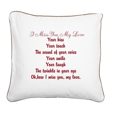 Cutelove  Pictures on Miss You My Love Poem Square Canvas Pillow I Miss You My Love Poems