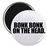 Bonk Bonk on the Head - Magnet (10 pack)