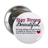 "Stay Strong Beautiful 2.25"" Button"