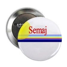 "Semaj 2.25"" Button (10 pack)"