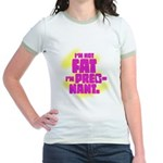 Not fat. Pregnant - Jr. Ringer T-Shirt