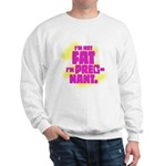 Not fat. Pregnant - Sweatshirt