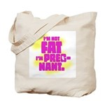 Not fat. Pregnant - Tote Bag