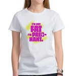 Not fat. Pregnant - Women's T-Shirt