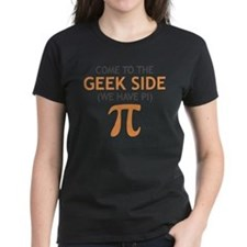 Come to the Geek Side - We Have Pi Tee