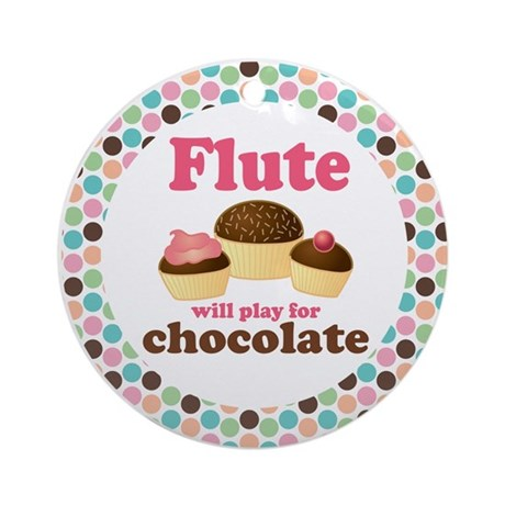 - flute_will_play_for_chocolate_ornament_round