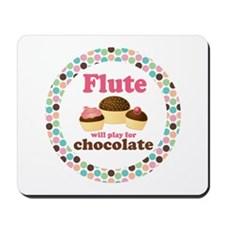 Flute Will Play For Chocolate Mousepad