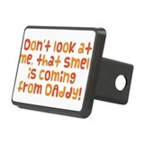 Smell Is Coming From Daddy Rectangular Hitch Cover