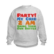 Party My Crib 2 AM BYOB Sweatshirt
