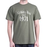 Kicking Ass Since 1971 T-Shirt