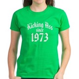 Kicking Ass Since 1973 Tee