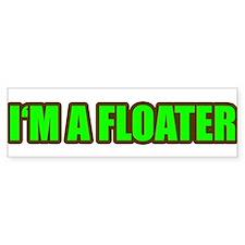 I'm a Floater Bumper Bumper Sticker