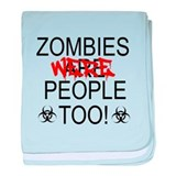 Zombies Were People Too! baby blanket