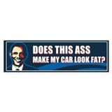 Does This Ass Make My Car Look Fat? Bumper Sticker