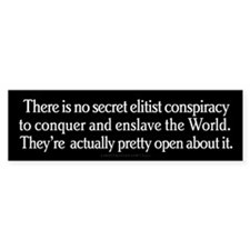 Secret Elite Conspiracy Bumper Sticker