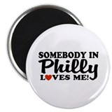 Somebody in Philly Loves Me Magnet