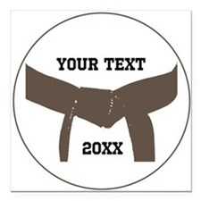 Custom Martial Arts Brown Belt Square Car Magnet