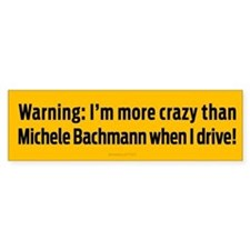 Crazier than Bachmann Bumper Sticker