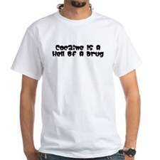 """Cocaine's A Hell Of A Drug"" Shirt"