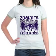 Zombies Love Me for my Extra Brains T