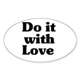 Do it with love Oval Decal