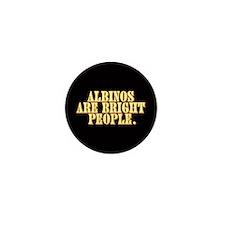 Albinos are bright - Mini Button (100 pack)
