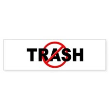 Anti / No Trash Bumper Sticker