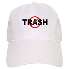 Anti / No Trash Cap
