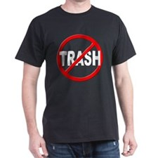 Anti / No Trash T-Shirt