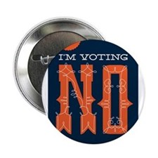 "Hell Yes! I'm Voting NO 2.25"" Button"
