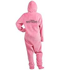 I Seek Dead People Footed Pajamas