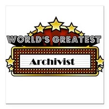 "World's Greatest Archivist Square Car Magnet 3"" x"