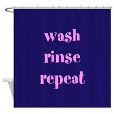 Wash Rinse Repeat Shower Curtain