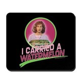 I Carried a Watermelon Mousepad