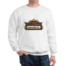 World's Greatest Caregiver Sweatshirt