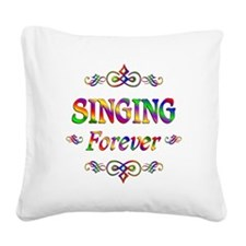 Singing Forever Square Canvas Pillow