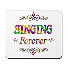 Singing Forever Mousepad