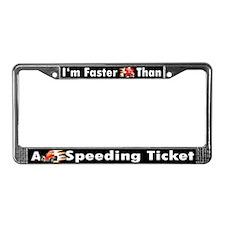Faster Than a Speeding Ticket License Plate (B)