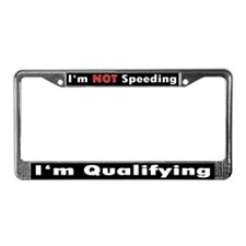 I'm NOT Speeding, I'm Qualifying License Plate (R)