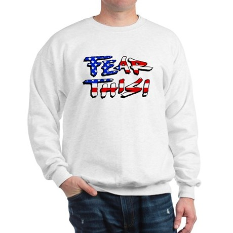 Fear This! Sweatshirt