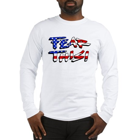 Fear This! Long Sleeve T-Shirt
