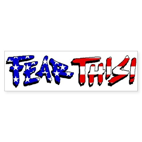 Fear This! Bumper Sticker