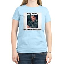 Hey Fidel, Don't Keep Che Waiting Women's Pink T-S
