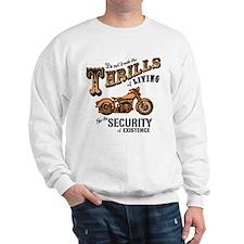 Thrills of Living II Sweatshirt