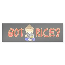 Got Rice? Bumper Bumper Sticker